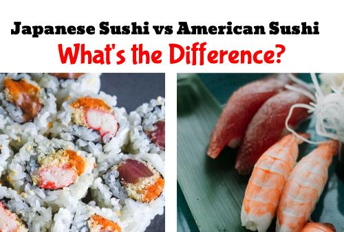 japanese sush vs american sushi