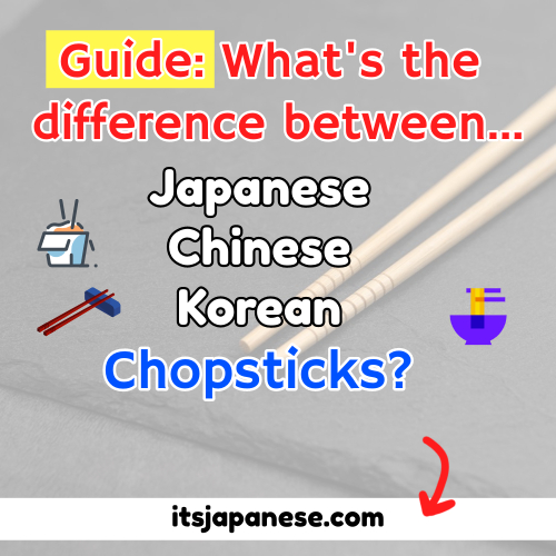 japanese vs chinese chopsticks