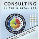 Leveraged Consulting in the Digital Age: Book Empowers Consultants & Coaches to Unleash Strategic Growth in their Service Business