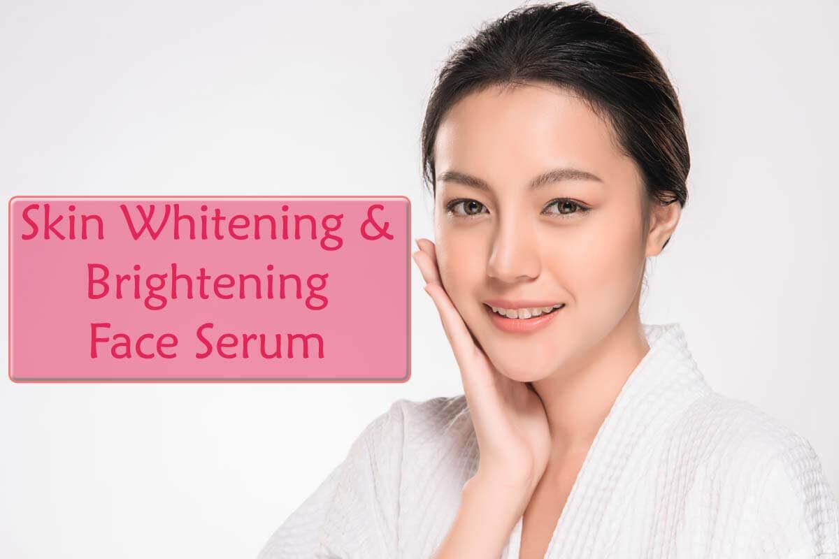 Top 4 Skin Whitening and Brightening Face Serum