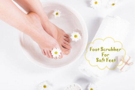 5 Reason to Use Foot Scrubber for Feet During This Winter 2020