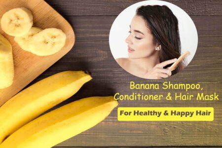Banana Shampoo, Banana Conditioner & Banana Hair Mask for Healthy and Happy Hair