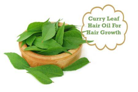 Curry Leaf Hair Oil For Hair Growth & Hair Fall Control