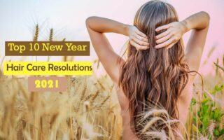 Top 10 New Year Hair Care Resolutions 2021