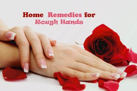 Top 6 Home Remedies to Get Rid of Rough Hands