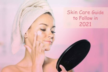 Skin Care Guide to Follow in 2021 For All Skin Types
