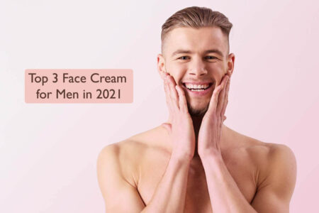 Top 3 Men's Face Cream for Oily Skin in 2021