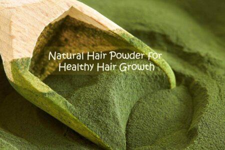 Top 5 Natural Hair Powder for Healthy Hair growth