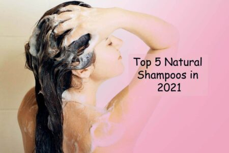 Top 5 Natural Shampoo in 2021 & Top 5 Reasons to Use Them