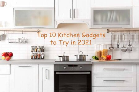 Top 10 Kitchen Gadgets to Try in 2021