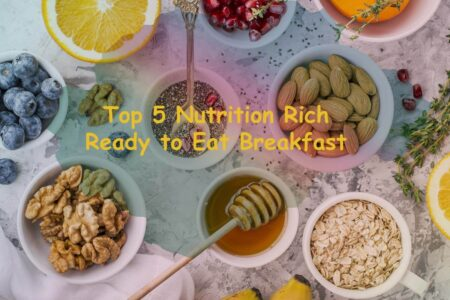 Top 5 Nutrition Rich Ready to Eat Breakfast in India