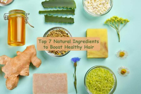 Top 7 Natural Ingredients to Boost Healthy Hair in 2021