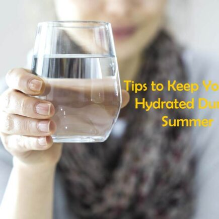 How to Keep Yourself Hydrated During Summer 2021