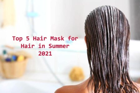 Top 5 Hair Mask for Hair in Summer 2021 - SUn Protection hair Mask