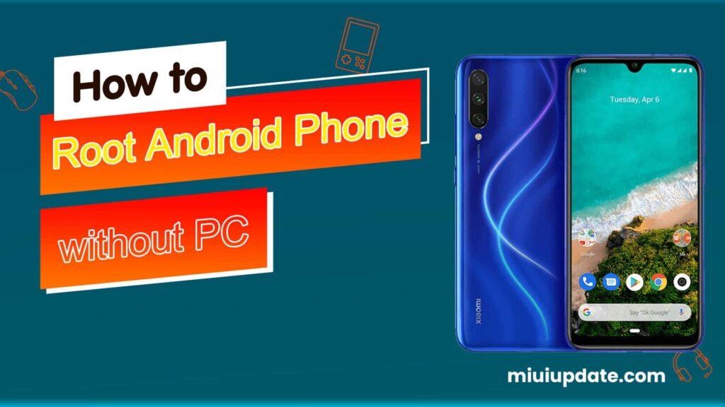 How to root android phone without computer-PC-miuiupdate.com