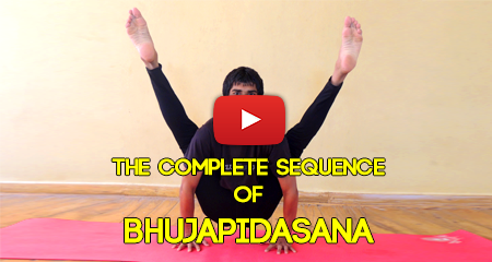 The Complete Sequence of Bhujapidasana