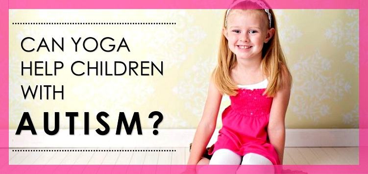 Can Yoga Help Children with Autism