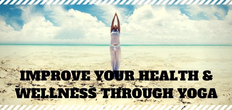 Improve Your Health & Wellness through yoga