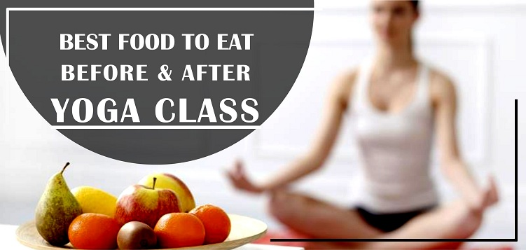 Best Food to Eat Before and After Yoga Class