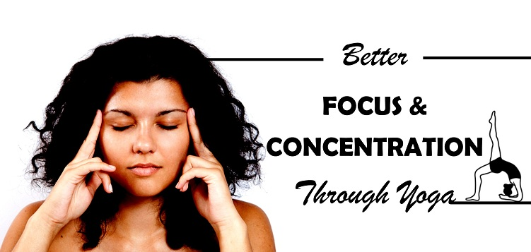 Better focus and concentration through yoga