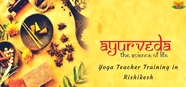 Ayurveda Yoga Teacher Training in Rishikesh