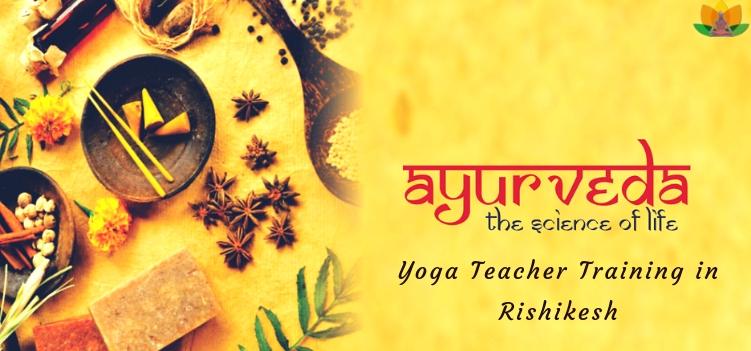Ayurveda Yoga Teacher Training in Rishikesh