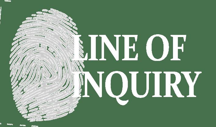 Line Of Inquiry