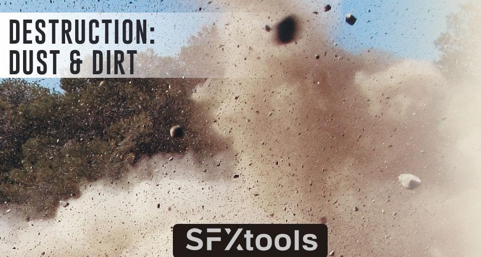 Destruction: Dust & Dirt