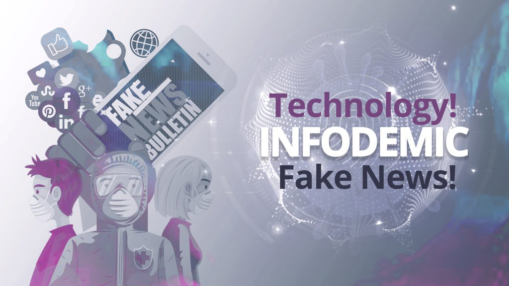 """Technology as facilitator as well as an inhibitor of Fake News – An account of """"infodemic"""" on Coronavirus pandemic."""