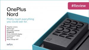 OnePlus Nord – A Quick Review
