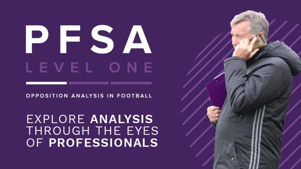 PFSA Level 1 Opposition Analysis in Football Course is 100% online and is now available