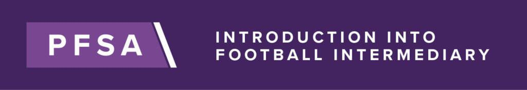 PFSA Introduction Into Football Intermediary