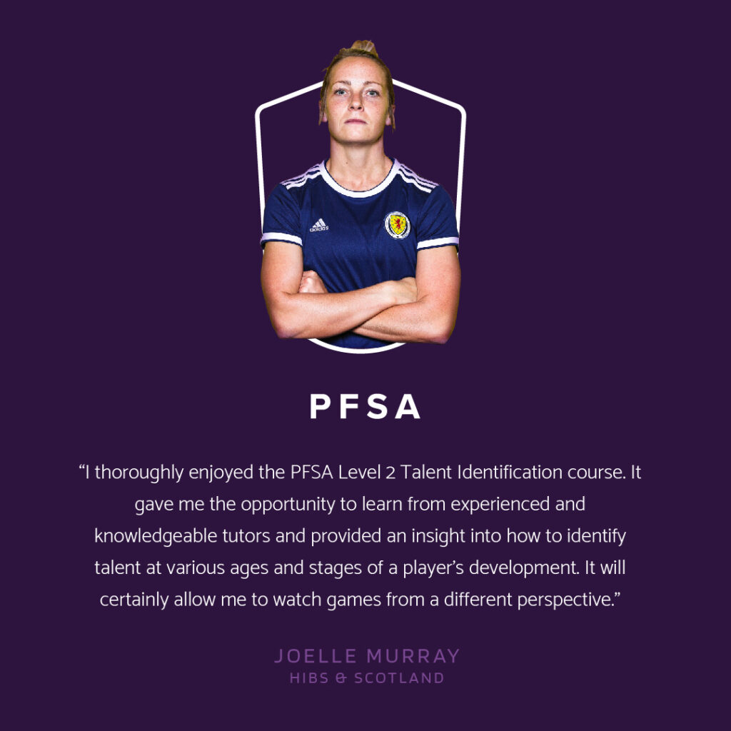 Joelle Murray - Hibs and Scotland  international takes the PFSA Level 2 Talent Identification In Football course