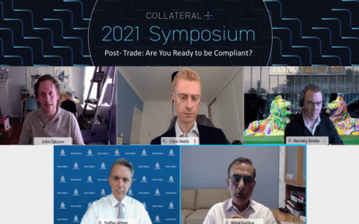 Highlights from the Collateral+ Symposium: Post-trade – Are you ready to be compliant?
