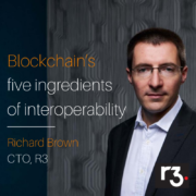 Blockchain's Five Ingredients Of Interoperability - R3 Fintech PR