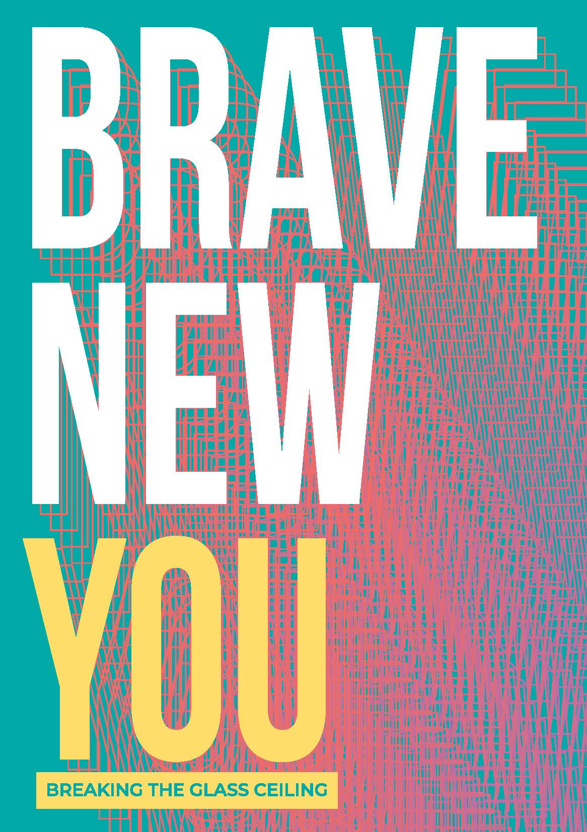 Brave New You – Breaking the Glass Ceiling