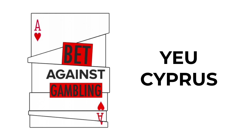 BET Against Gambling – YEU Cyprus