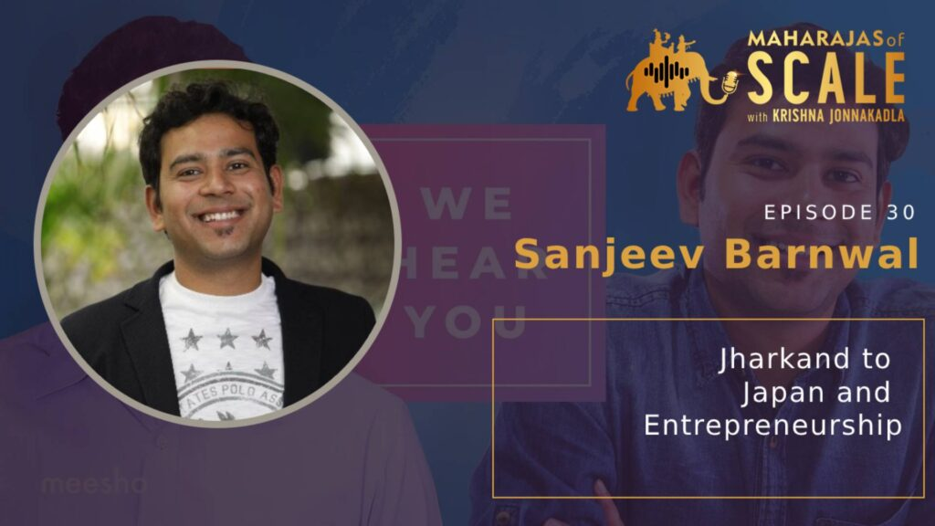Episode 30. Sanjeev Barnwal of Meesho