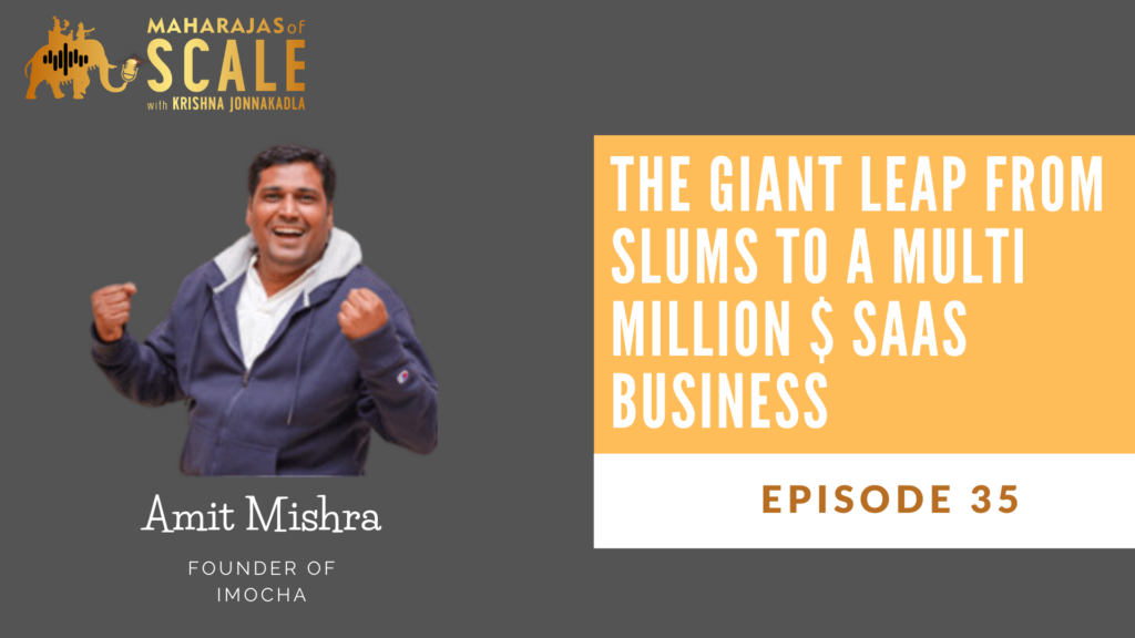 Cover Image For Episode 35: The Giant Leap from Slums to a Multi Million $ SAAS Business - Amit Mishra of iMocha