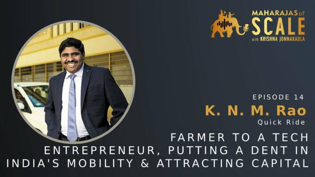 Cover Image for Episode 14: KNM Rao of Quick Ride : Farming to Tech Entrepreneurship and putting a dent in India's Urban mobility problem KNM Rao of Quick Ride: Farming to Tech Entrepreneurship