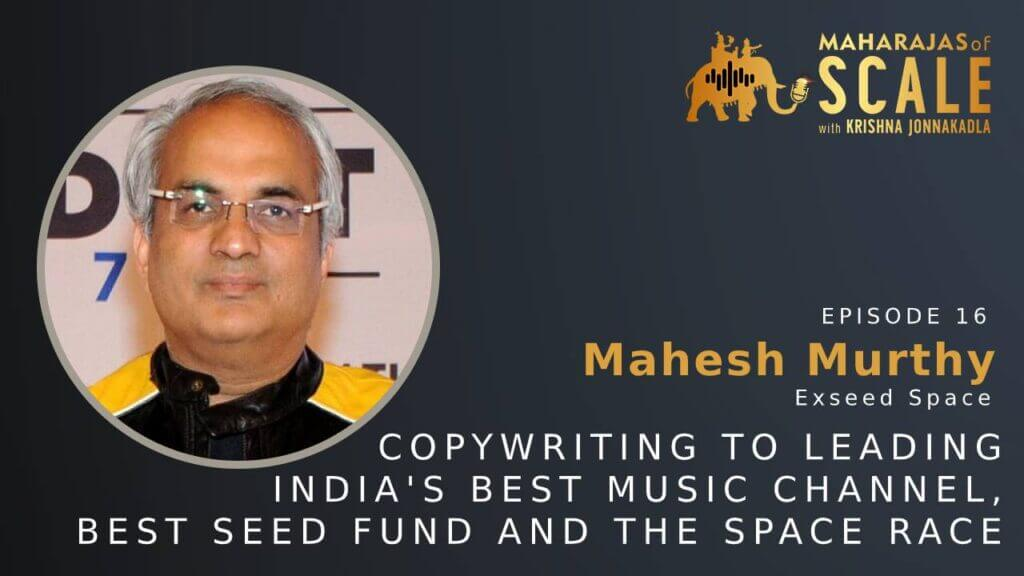 Cover Image for Episode 16: Mahesh Murthy of Seedfund-From Copywriting to leading Channel V, India's Best seed Fund and the Space Race
