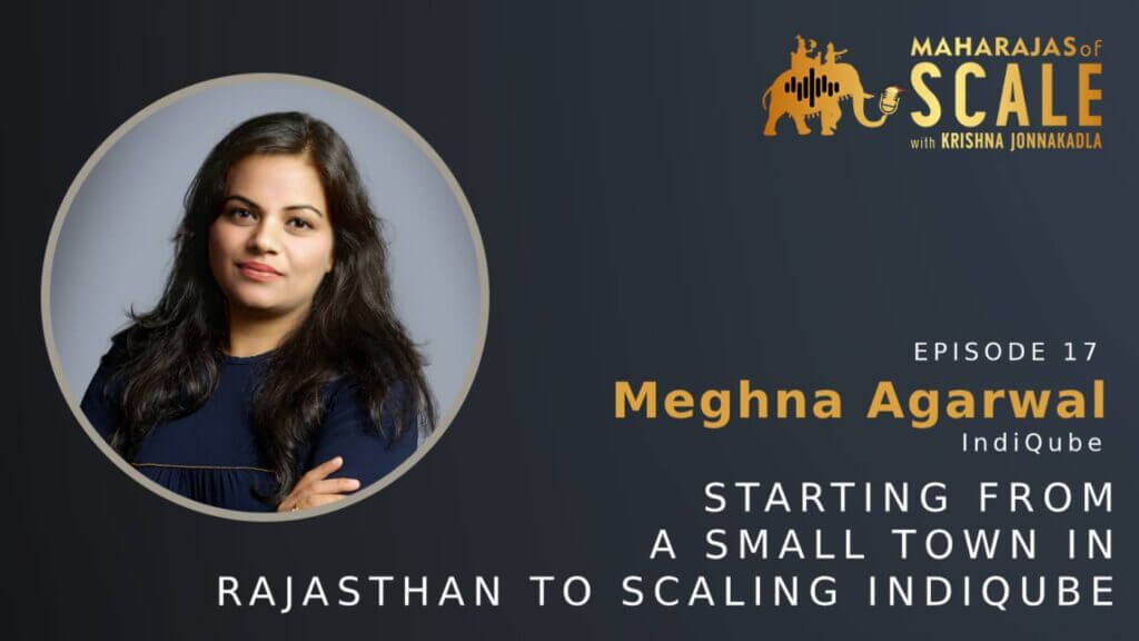 Cover Image for Episode 17: Meghna from Indiqube on Scaling from a Small Town