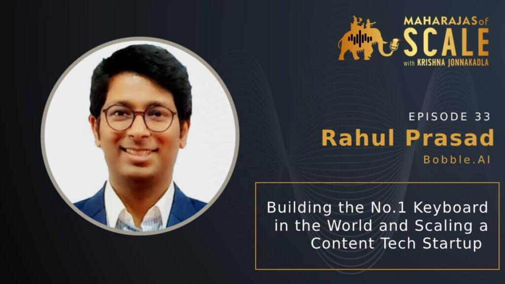 Cover Image for Episode 33: Building the No.1 Keyboard in the World - Rahul Prasad of Bobble.AI