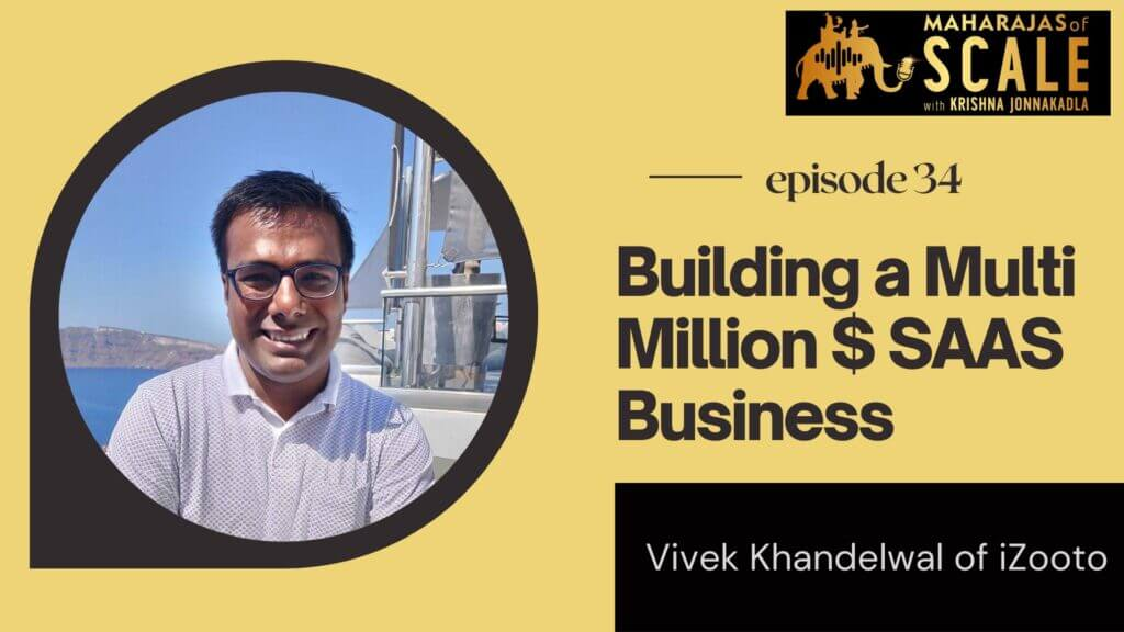 Cover Image for Episode 34: Winning with a SaaS Business Built in India for the World - Vivek Khandelwal of iZooto