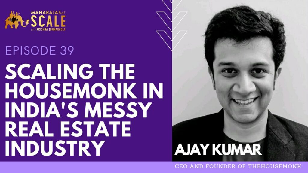 Cover Image for Episode 39: Scaling TheHouseMonk in India's Messy Real Estate Industry