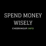 How to spend money wisely