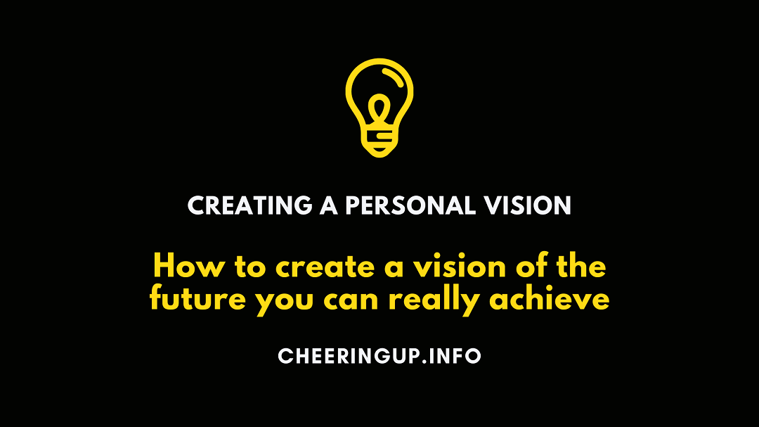 Create a clear vision of how your life will pan out