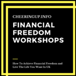 How To Achieve Financial Freedom and Live The Life You Want In The UK