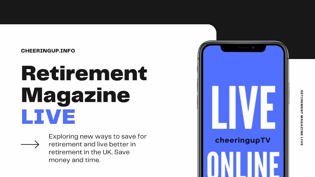 Retirement Magazine Live and On Demand
