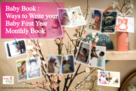 Baby Book : Ways to Write your Baby First Year Monthly Book